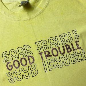 NEW Custom Design - Good Trouble T-Shirt